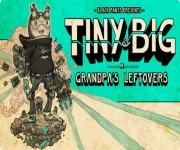 Tiny and Big: Grandpa?s Leftovers